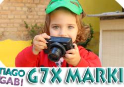 REVIEW DE CÂMERAS G7X MAR II  Tiago e Gabi